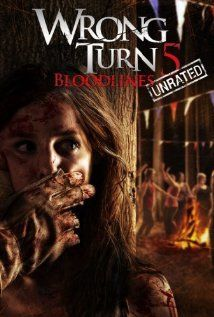 Wrong Turn 5: Bloodlines (2012) 4 out of 10. I still can't figure out what caused her to go blind