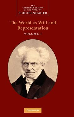 Schopenhauer: 'The World as Will and Representation': Volume 1 (The Cambridge Edition of the Works of Schopenhauer) by Christopher Janaway http://www.amazon.com/dp/0521871840/ref=cm_sw_r_pi_dp_bY88ub1JZJTMB
