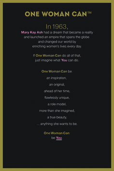 """""""I was told by everyone, it couldn't be done, but I didn't listen.""""- Mary Kay Ash Learn More: #OneWomanCan"""