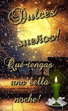 Dulces sueños! Qué tengas una bella noche!