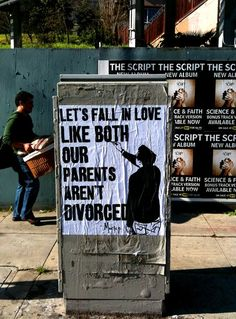 Let's fall in love like both our parents aren't divorced.