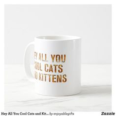 Hey All You Cool Cats and Kittens | Tiger Print Coffee Mug