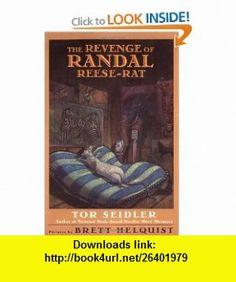 The Revenge of Randal Reese-Rat (9780060508678) Tor Seidler, Brett Helquist , ISBN-10: 0060508671  , ISBN-13: 978-0060508678 ,  , tutorials , pdf , ebook , torrent , downloads , rapidshare , filesonic , hotfile , megaupload , fileserve
