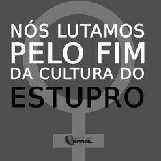 Uma mulher é estuprada a cada 11 minutos no Brasil, segundo o Fórum Brasileiro de Segurança Pública. Essa estatística é inaceitável.