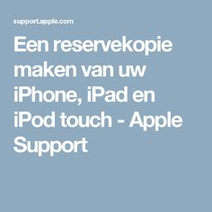 Een reservekopie maken van uw iPhone, iPad en iPod touch - Apple Support