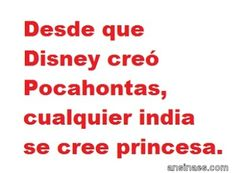 Desde que Disney creó Pocahontas… Funny Mexican Quotes, Mexican Humor, Funny Laugh, You Funny, Hilarious, Funny Things, Funny Stuff, Funny Inspirational Quotes, Funny Quotes