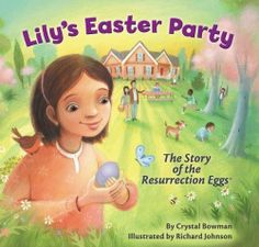 Lily's Easter Party: The Story of the Resurrection Eggs by Crystal Bowman, http://www.amazon.com/dp/031072595X/ref=cm_sw_r_pi_dp_S8Bvrb081QWYM
