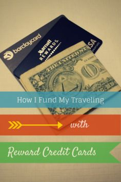 How I Fund My Traveling with Credit Card Rewards