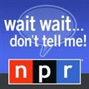 NPR: Wait Wait... Don't Tell Me! Podcast