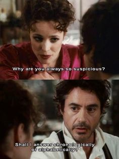 "...Because this might take a while...  (Rachel McAdams and Robert Downey Jr. in ""Sherlock Holmes"")"