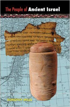 The People of Ancient Israel: Dorothy Mills: 9781597313551: Amazon.com: Books