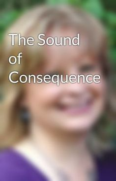"Read ""The Sound of Consequence"" #wattpad #romance"