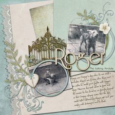 Roger, The Talking Airdale ~ scrap a page about an ancestor's beloved pet. The repeating circle embellishments give a close up effect on the smaller snap and encircles the outer lines of the dog picture. Angled papers give the layout movement - beautifully designed details!