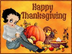 Betty Boop Pictures Archive: Thanksgiving greetings plus 1,000's more for holidays and everyday. Go to:  http://bettybooppicturesarchive.blogspot.com/search/label/Thanksgiving#