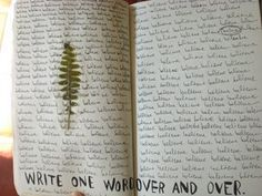 """""""Write one word over and over."""" The word here is """"believe""""!"""