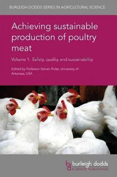 Achieving sustainable production of poultry meat: Safety, quality and sustainability