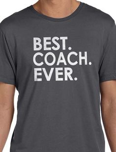 Husband Gift Best Coach Ever MENS T shirt Valentines Gift Father's Day Gift Son Gift Friend Gift Tshirt Cool Shirt