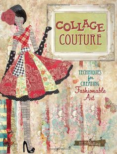 Collage has never been so fashionable! In Collage Couture you'll learn how to sketch fashion figures, create stylish dresses from patterned paper and apply a variety of textured backgrounds to your collage pieces. With styles ranging from cute to elegant and sweet to sophisticated, these mixed-media projects will transport your art from the studio to the runway!