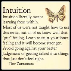 Learn to feel for your Intuition! Intuition is literally universal guidance, guiding you to your desires! Whenever you feel compelled to do something, speak, take action, whatever feeling you get. Life Quotes Love, Great Quotes, Quotes To Live By, Inspirational Quotes, Time Quotes, The Words, Learning To Trust, Trust Yourself, Trust Your Gut
