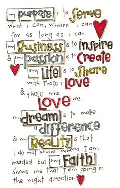 My purpose in life. something to think about. Great Quotes, Quotes To Live By, Me Quotes, Inspirational Quotes, Motivational Quotes, My Purpose In Life, Bible Doodling, Doodle Lettering, Happy Thoughts