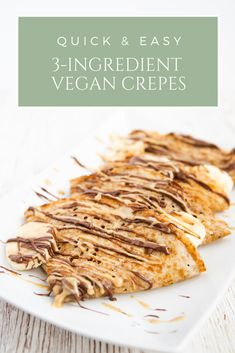 These 3-ingredient vegan crepes are the easiest sweet French treat you've ever tried. This egg-free crepe recipe is also low in fat, cholesterol-free and meat-eater approved. Enjoy them with your favourite filling: lemon and sugar, jam or my absolute favourite, melted dark chocolate and peanut butter. #vegan #crepes #breakfast