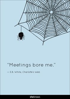 """Meetings bore me."" #CharlottesWeb #Quotes"