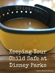 Keeping Your Child Safe at Disney Parks | Home is Where the Mouse is | Clever , easy - and SO important!