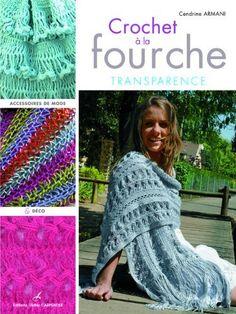 Crochet à la fourche : Transparence, Accessoires de mode & déco de Cendrine Armani, http://www.amazon.fr/dp/2841677249/ref=cm_sw_r_pi_dp_8Cmgrb01C4VX4