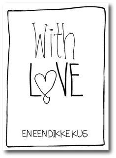 """Lieve kaart in zwart wit met de tekst """"With love en een dikke kus"""". Voor je liefste Valentijn! @toefwonen #quote"""