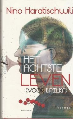 Het achtste leven (voor Brilka) by Nino Haratischwili Best Books To Read, Good Books, My Books, Little Library, Book Writer, Reading Challenge, Love Book, Ebook Pdf, Book Review