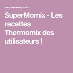 SuperMomix - Les recettes Thermomix des utilisateurs !
