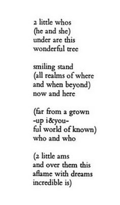 ee cummings 2 little whos.like my two little ams! Author Quotes, Literary Quotes, Poetry Quotes, Me Quotes, Pretty Words, Beautiful Words, I Second That Emotion, Ee Cummings, Waxing Poetic