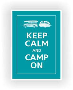 Keep Calm and CAMP ON Print 5x7 Color featured Surf by PosterPop, $7.95