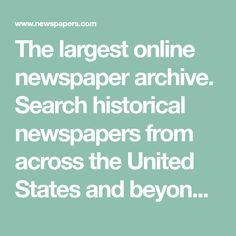 408df016f4 The largest online newspaper archive. Search historical newspapers from  across the United States and beyond. Explore newspaper articles and  clippings for ...