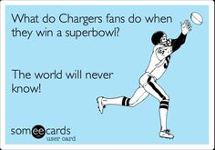 Free and Funny Sports Ecard: What do Chargers fans do when they win a superbowl? Create and send your own custom Sports ecard. Oakland Raiders Funny, Cheap Baseball Jerseys, Texas High School, Denver Broncos Baby, Baseball Bases, San Diego Chargers, Sports Humor, Football Humor, Love My Boys