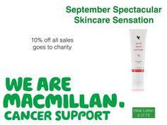 Hi everyone, during September my team and I are supporting the Macmillan cancer support by sharing a skincare product a day and 10% of profits will be going to the charity, please help and support a brilliant charity xx   www.michellelouise.myforever.biz/store   #foreverliving #cleanliving #macmillancancer