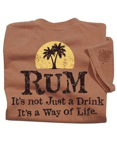 Way Of Life - Rum-Dyed Crew Neck T-Shirt Crazy Shirts, Way Of Life, Neck T Shirt, Rum, Crew Neck, Reusable Tote Bags, Tees, Sweatshirts, Party