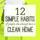 12 SIMPLE HABITS OF PEOPLE WHO ALWAYS HAVE A CLEAN HOME