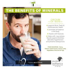 The Benefits of Minerals CALCIUM < CA 40.078 > + supports Bone, Teeth & Cardiovascular Health + promotes pH balance in the body + Assists with fractures + Helps with: Leg cramps, Muscle spasms/twitches, alleviates Hypertension and prevents Osteoporosis. *FOOD Sources: Dairy, Salmon (with bones), Green Leafy Vegetables, Broccoli & Figs #beautysecrets #Serum #AlphaH #love #health #motivation #beautiful #inspirational #motivational #PureEsthetics #Beauty #Skin #BeautyTips #smile @DrMark