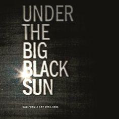 Under the Big Black Sun: California Art 1974-1981 by Paul Schimmel. Save 33 Off!. $40.49. Publication: September 29, 2011. Publisher: Prestel USA (September 29, 2011). 320 pages