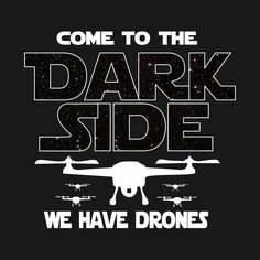 Check out this awesome 'Drone+Racer+T-shirt+-+Come+To+The+Dark+Side' design on @TeePublic!