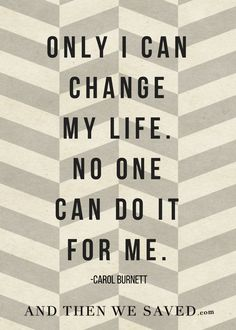 """Only I can change m"