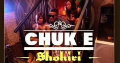 VIDEO: Chuk E – Shokiri