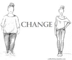 Make a change. do it for confidence
