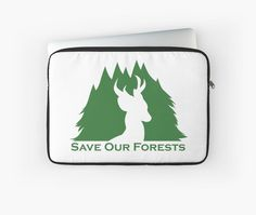 Save Our Forests Laptop Sleeve #deer #forest #savetheforest #trees #animals