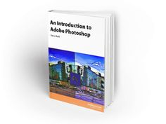 An Introduction to Adobe Photoshop - Design Resources Photoshop Design, Adobe Photoshop, Best Foundation, Free Ebooks, Free Design, Cover, Architecture, Art, Arquitetura