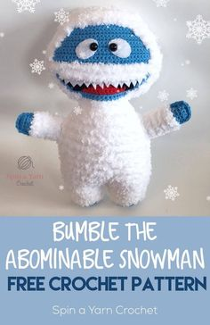 Bumble the Abominable Snowman - Spin a Yarn Crochet Amigurumi Bumble the Abominable Snowman Free Crochet Pattern Bag Crochet, Crochet Gifts, Cute Crochet, Crochet For Kids, Crochet Dolls, Crochet Yarn, Crochet Stitches, Learn Crochet, Crochet Motif