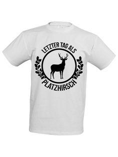 """Letzter Tag als Platzhirsch"" #Shirt für den #Junggesellenabschied #JGA #TShirt #bachelor"