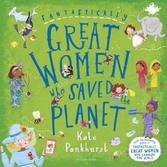 Buy Fantastically Great Women Who Saved the Planet by Kate Pankhurst at Mighty Ape NZ. From bestselling author and illustrator Kate Pankhurst, descendent of Emmeline Pankhurst, comes another 'smart, informative, inclusive and accessibl. Jane Goodall, The Body Shop, Leeds, Planet Books, Spotty Dog, Ozone Layer, Illustrator, Great Women, Amazing Women
