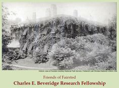 Charles E. Beveridge Research Fellowship. Intended to encourage the use of archives and collections to foster the continued development of Olmsted Scholars. Application Deadline - April 1, 2014 #baclife